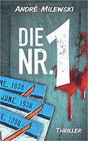 Buchvorstellung: Die Nr. 1 - André Milewski - Thriller, Krimi, Psychothriller