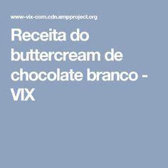Receita do buttercream de chocolate branco - VIX