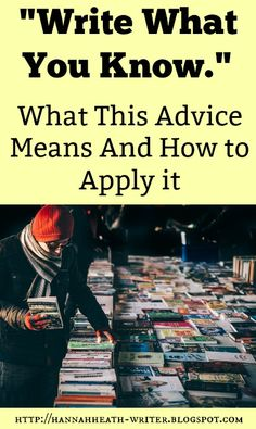 Hannah Heath: Write What You Know: What This Advice Means and How to Apply It - So you think you don't know enough about anything to write about it? Not true. Let me tell you why.