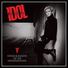 Stream New Billy Idol Album 'Kings and Queens of the Underground': new album follows singer's recently released autobiography 'Dancing With Myself.' Billy Idol's new autobiography Dancing With Myse...