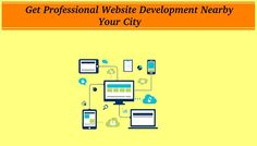 Get Professional Website Development Nearby Your City Professional Website, Web Development, Seo, Canada, City
