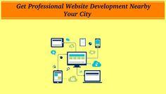 Get Professional Website Development Nearby Your City Professional Website, Web Development, Seo, Canada, City, Cities