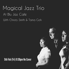 Magical Jazz Trio, Friday February 5th, 2016 with Dawn Ho - Vocals, Aya Sekine - Piano, Shawn Letts - Tenor Saxophone, Tama Goh - Drums and Percussion, Christy Smith - Double Bass, Blu Jaz Café, Singapore, Photo by Olivia Sari-Goerlach, OSG Photo