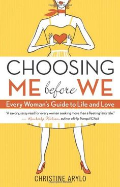For woman that finds herself putting everyone elses needs first...this is a must read!  AND MUST READ AGAIN MYSELF!!!  Bestseller Books Online Choosing ME Before WE: Every Woman's Guide to Life and Love Christine Arylo $10.17  - http://www.ebooknetworking.net/books_detail-157731641X.html