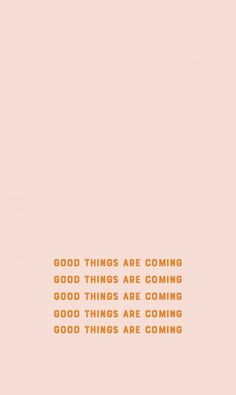 good things are coming - VSCO – reganenglehart - Pretty Words, Beautiful Words, Cool Words, Wise Words, Happy Quotes, Me Quotes, Motivational Quotes, Inspirational Quotes, Nail Quotes