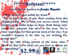 I've shared so much from Outcast and Shifter lately, for obvious reasons, that I thought I would shake things up a bit and share a little bit from Resistant.  Resistant, a Zombie Apocalypse Romance ****$2.99****Now Available on Kindle Unlimited and on  Audio!!! Read by Margi Stephens. #whispersync $1.99 Before the outbreak, Sahara was a high school teacher living alone in a small Alabama town. She saw her life as nothing more than endless days of teaching children Shakespeare and nights…