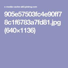 905e57503fc4e90ff78c1f6783a7fd81.jpg (640×1136)