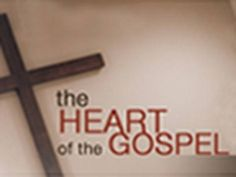 The Heart of the Gospel - Paul Washer (HBC Owensboro)