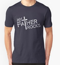 My Father Rocks t-shirt