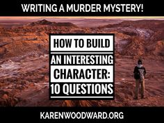 How to Build an Interesting Character: 10 Questions | How do we create interesting characters, characters with depth and conflicting desires? Today I talk about 10 ways writers can communicate the essence of a character to readers. #writing #amwriting #murdermystery
