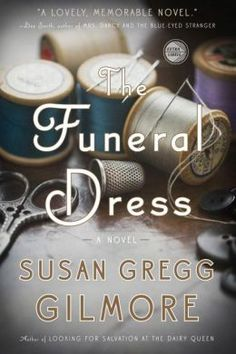 The Funeral Dress: A Novel by Susan Gregg Gilmore
