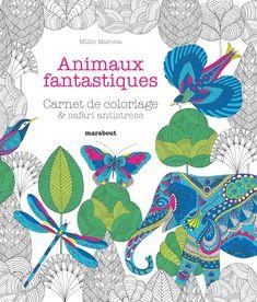 Animaux fantastiques/Le royaume des animaux : Carnet de coloriage & safari antistress: Amazon.de: Millie Marotta, Caroline de Hugo: Fremdsprachige Bücher