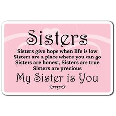 SISTERS GIVE HOPE Sign sister love my sister sibling family bond | Indoor/Outdoor | 14