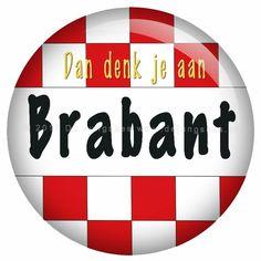 Dan denk je aan Brabant button (45mm)