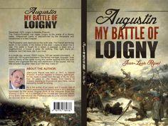 Jean-Louis Riguet écriveur de livres: AUGUSTIN my battle of Loigny traduit et en vente a...