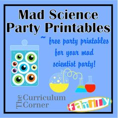 FREE mad scientist party printables from www.thecurriculumcornerfamily.com - includes candy bar wrappers, water bottle labels & treat bags !