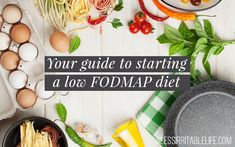 To start a low FODMAP diet, you need reliable resources so you can do it right and don't waste your time. Here's your guide to starting a low FODMAP diet.