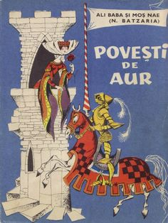Golden Stories, Povesti de aur, Ali Baba si Mos Nae (N. Ali Baba, Vintage Book Covers, French Art, Children's Book Illustration, Printed Materials, My Dad, Paper Dolls, Childhood Memories, Card Games