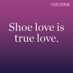 #Quotes #LoveShoes