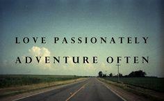 love passionately, adventure often <3