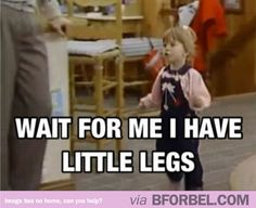 Short people problems…I probably say this once a day
