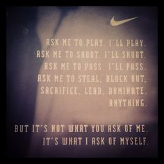who doesn't love a good Nike quote!? --LeBron James