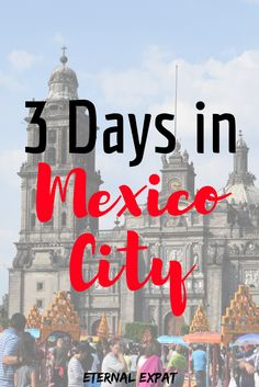 3 days in Mexico City - What to do in Mexico City - an action packed 3 day Mexico City Itinerary.