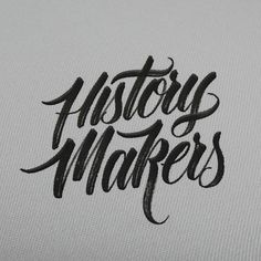 History Makers by Hand-type