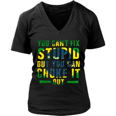 You cant fix stupid, but you can choke it out Brazilian Jiu Jitsu T-shirt