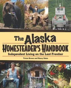 The Paperback of the Alaska Homesteader's Handbook: Independent Living on the Last Frontier by Tricia Brown, Nancy Gates Survival Books, Camping Survival, Survival Prepping, Emergency Preparedness, Survival Skills, Emergency Preparation, Survival Equipment, Urban Survival, Wilderness Survival