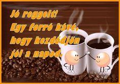 Good Morning, Mugs, Coffee, Breakfast, Tableware, Food, Humor, Quotes, Animals