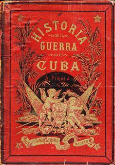 1896 Historia de La Guerra de Cuba by Antonio Pirala.