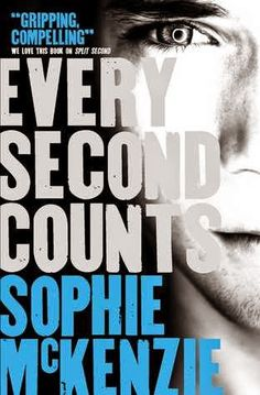 Every Second Counts - Sophie McKenzie. Fell in love with this book and the characters even though half the time I was screaming at them. :P