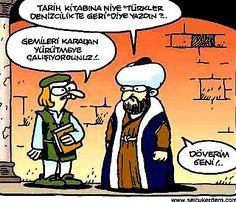 """- Tarih kitabına niye """"Türkler denizcilikte geri"""" diye yazdın ? - Gemileri karadan yürütmeye çalışıyordunuz ! - Döverim seni !"""