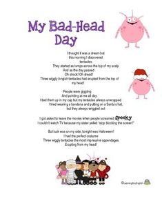 """Ever had a Bad Head Day?...this is an original funny poem about a child who wakes up and finds tentacles erupting from his head...luckily in the end it's Halloween so he/she fits in just perfectly - the child is actually a monster! """"I thought it was a dream butthis morning I discoveredtentaclesThey started as lumps across the top of my scalpAnd as the day passed Oh shock! Funny Poems, Rhyming Words, I Am Bad, Home Schooling, Tentacle, Teacher Pay Teachers, Teacher Newsletter, Things To Think About, Homeschool"""