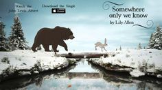 This version is so beautiful and magical, it takes you to that place where nothing can bother you.   Lily Allen - Somewhere only we know (Official Audio - John Lewis Christm...