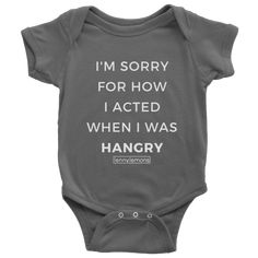 I'm Sorry For How I Acted When I Was Hangry Onesie