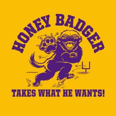 Gold Original Honey Badger Takes What He Wants T-Shirt