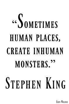 Human places, inhuman monsters.