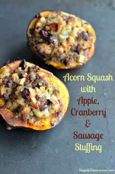acorn squash with apple, cranberry and sausage stuffing- can make vegan. Just use vegetable broth, and sub sausage.
