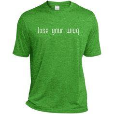 Lose Your Mind-01 TST360 Sport-Tek Tall Heather Dri-Fit Moisture-Wicking T-Shirt