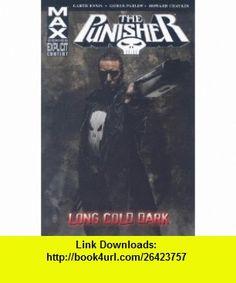 Punisher MAX, Vol. 9 Long Cold Dark (v. 9) (9780785128144) Garth Ennis, Howard Chaykin , ISBN-10: 078512814X  , ISBN-13: 978-0785128144 ,  , tutorials , pdf , ebook , torrent , downloads , rapidshare , filesonic , hotfile , megaupload , fileserve