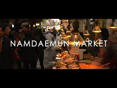 Seoul Up-Close: Namdaemun Market at night (가까이서 보이는 남대문시장) - YouTube