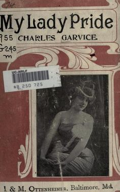 My lady pride  [by] Charles Garvice ... Published 1904 by I. & M. Ottenheimer in Baltimore, Md .