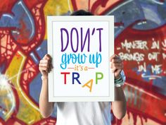 Dont Grow Up It's a Trap poster