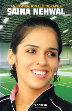Saina Nehwal : An Inspirational Biography http://www.bookchums.com/paid-ebooks/saina-nehwal-an-inspirational-biography/-/MTI0NTcy.html