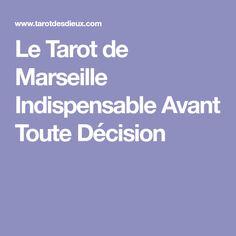 Le Tarot de Marseille Indispensable Avant Toute Décision