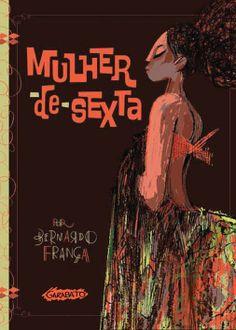 Livro: Mulher de Sexta, por Bernardo França. #ilustração