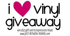 Just Between Friends: I <3 Vinyl Week | Expressions Vinyl Giveaway