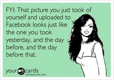 And the other pic u just posted 2 seconds ago. People and their selfies...annoying!
